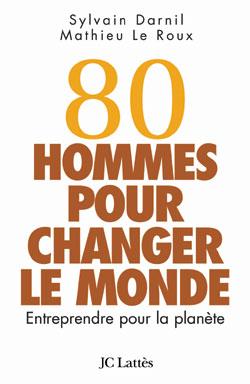 """Couverture du Livre """"80 hommes pour changer le monde"""""""