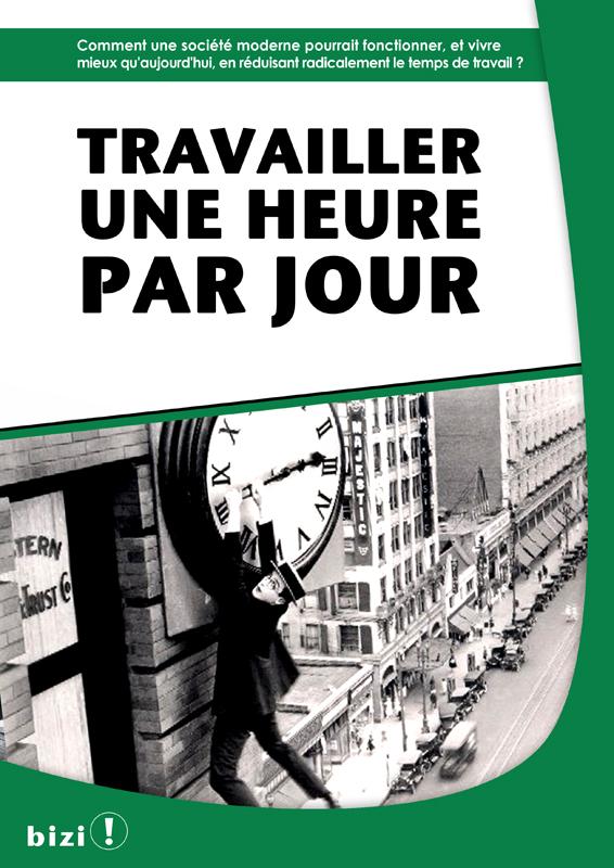 """Couverture du livre """"Travailler 1h par jour"""" de Bizi!"""